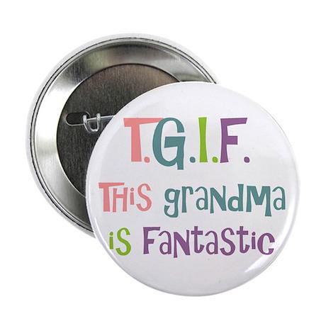 Grandma is Fantastic Button