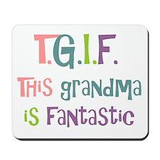 Grandma is Fantastic Mousepad