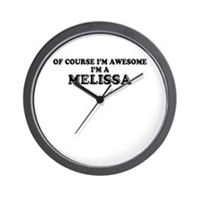 Of course I'm Awesome, Im MELISSA Wall Clock