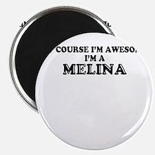 Of course I'm Awesome, Im MELINA Magnets