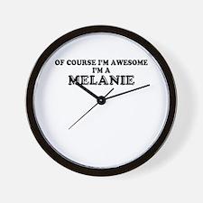 Of course I'm Awesome, Im MELANIE Wall Clock