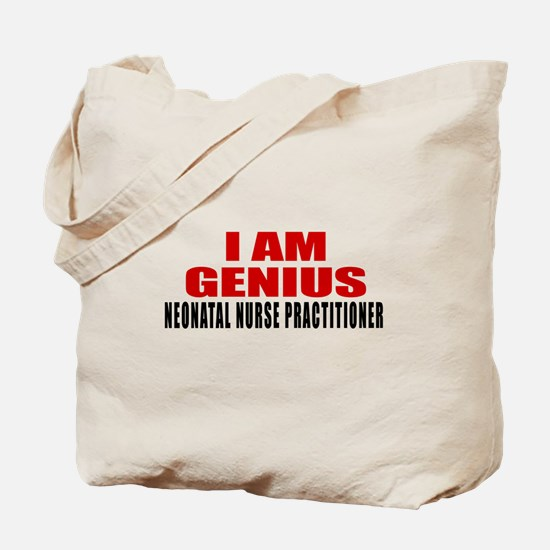 I Am Genius Neonatal Nurse Practitioner Tote Bag