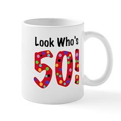 Look Who's 50 Birthday Mug