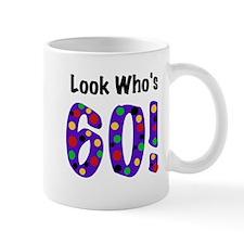 Look Who's 60 Birthday Mug
