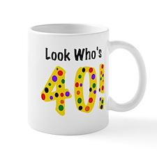 Look Who's 40 Birthday Mug