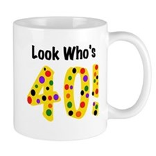 Look Who's 40 Birthday Small Mug
