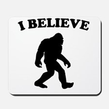 Bigfoot I Believe Mousepad