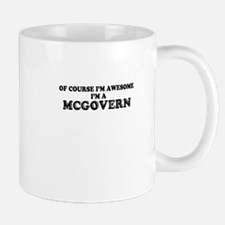 Of course I'm Awesome, Im MCGOVERN Mugs