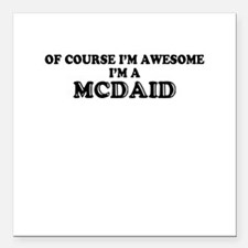 "Of course I'm Awesome, I Square Car Magnet 3"" x 3"""