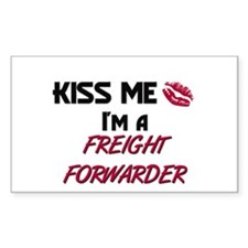 Kiss Me I'm a FREIGHT FORWARDER Sticker (Rectangul