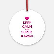 Keep Calm and Super Kawaii Round Ornament