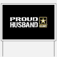 U.S. Army: Proud Husband (Black) Yard Sign