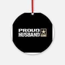 U.S. Army: Proud Husband (Black) Round Ornament