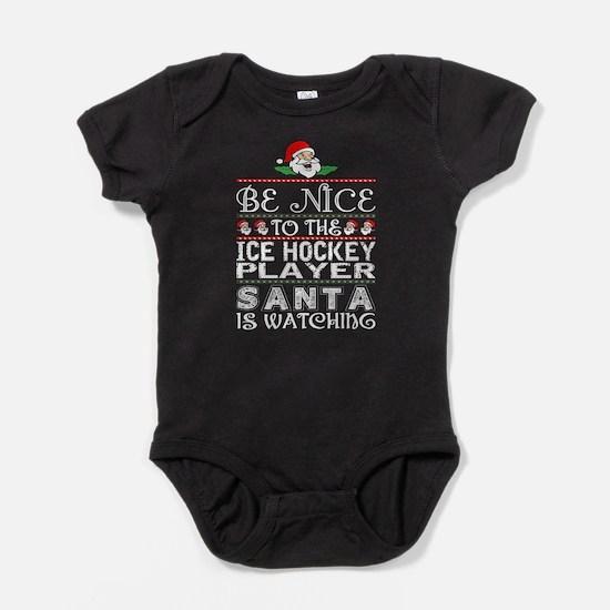 Be Nice To Ice Hockey Player Santa Is Wa Body Suit