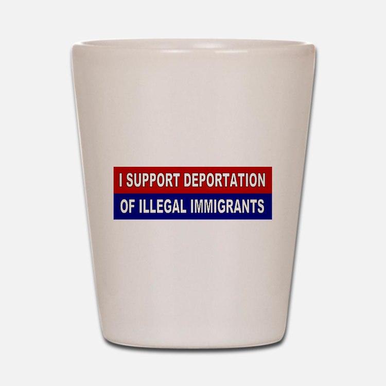Support Deportation Shot Glass