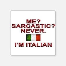 Me Sarcastic? I'm Italian Sticker