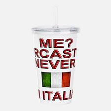 Me Sarcastic? I'm Italian Acrylic Double-wall Tumb