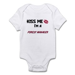 Kiss Me I'm a FOREST MANAGER Infant Bodysuit