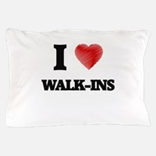 I love Walk-Ins Pillow Case