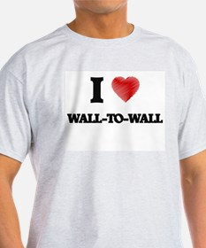 I love Wall-To-Wall T-Shirt