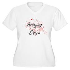 Annoying Sister Artistic Design Plus Size T-Shirt