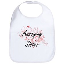 Annoying Sister Artistic Design with Butterfli Bib