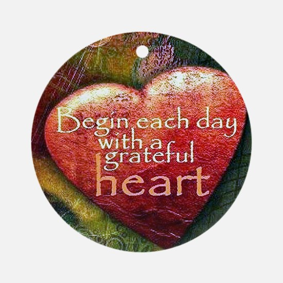 Begin Each Day Round Ornament