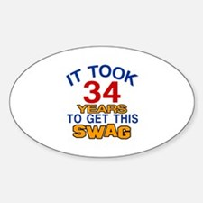 It Took 34 Years To Get This Swag Sticker (Oval)