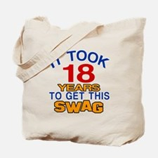 It Took 18 Years To Get This Swag Tote Bag