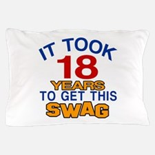It Took 18 Years To Get This Swag Pillow Case