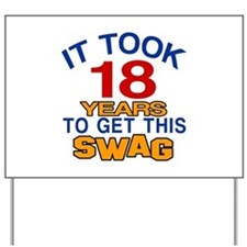 It Took 18 Years To Get This Swag Yard Sign