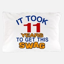 It Took 11 Years To Get This Swag Pillow Case