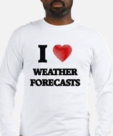 I love Weather Forecasts Long Sleeve T-Shirt