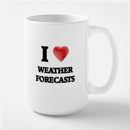 I love Weather Forecasts Mugs