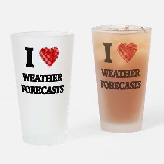 I love Weather Forecasts Drinking Glass