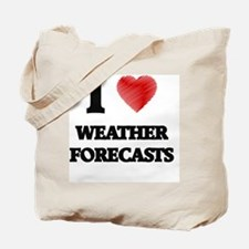I love Weather Forecasts Tote Bag