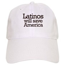 Latinos will save America Baseball Cap