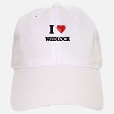 I love Wedlock Baseball Baseball Cap