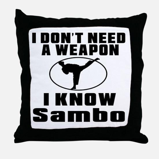 I Don't Need Weapon I Know Okichitaw Throw Pillow