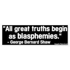 Truths and Blasphemies Bumper Bumper Sticker