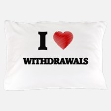 I love Withdrawals Pillow Case