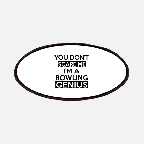 You Do Not Scare Me I Am Bowling Genius Patch
