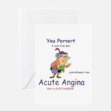 Acute angina, a cute vagina Greeting Card