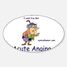 Acute angina, a cute vagina Oval Decal
