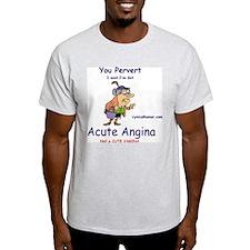 Acute angina, a cute vagina T-Shirt