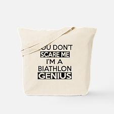 You Do Not Scare Me I Am Biathlon Genius Tote Bag