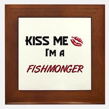 Kiss Me I'm a FISHMONGER Framed Tile