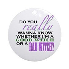 Do You Really Wanna Know? Ornament (Round)