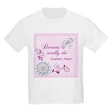Dreams Really Do Come True T-Shirt