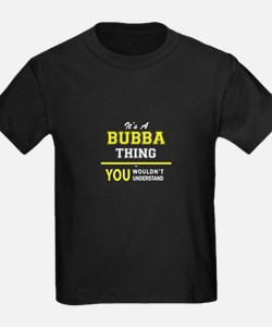 It's A BUBBA thing, you wouldn't understan T-Shirt